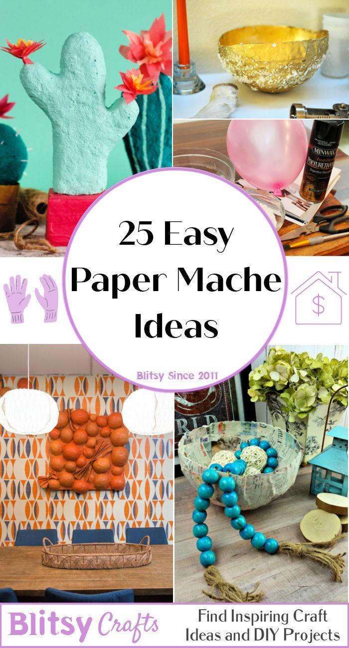 25 Paper Mache Ideas