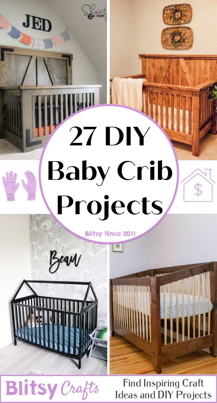27 Homemade DIY Crib Plans To Build For Your Baby